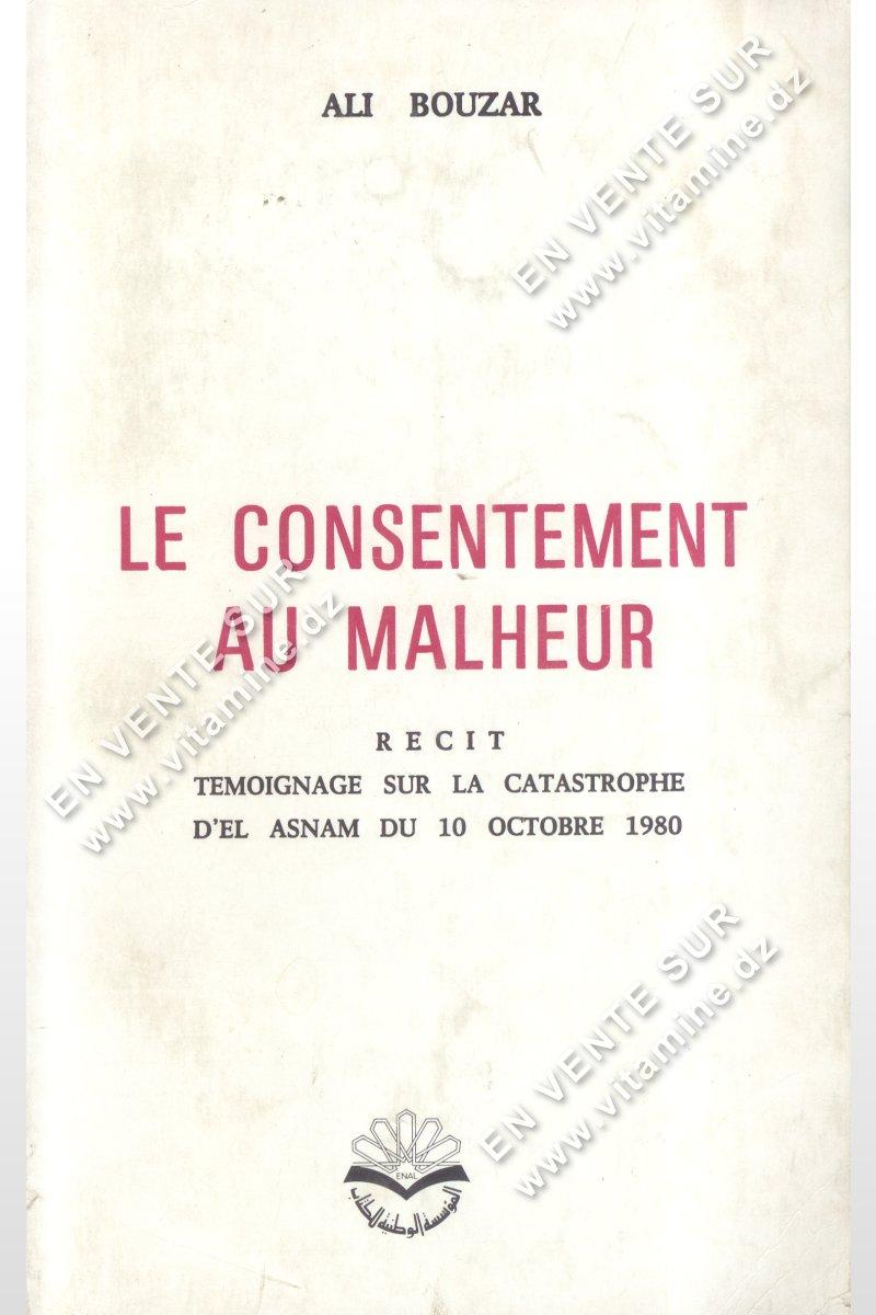 ALI BOUZAR - LE CONSENTEMENT AU MALHEUR