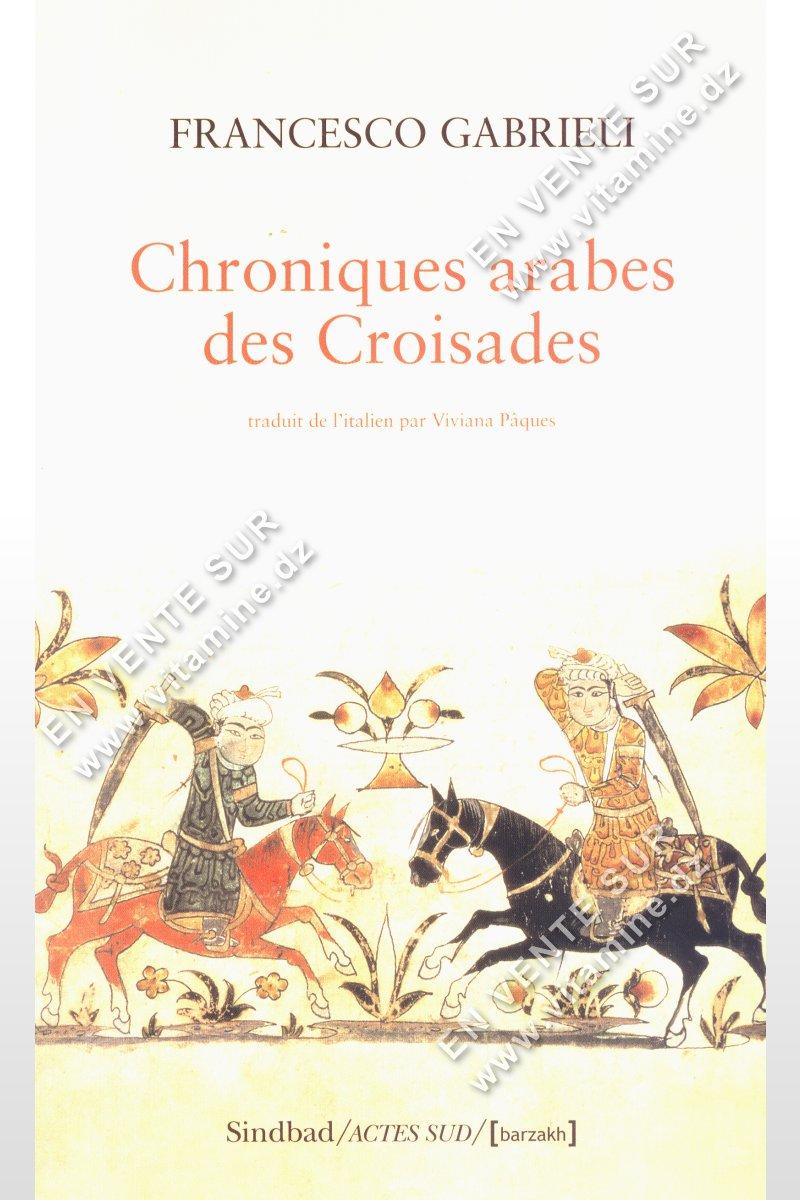 Francesco Gabrieli - Chroniques arabes des Croisades