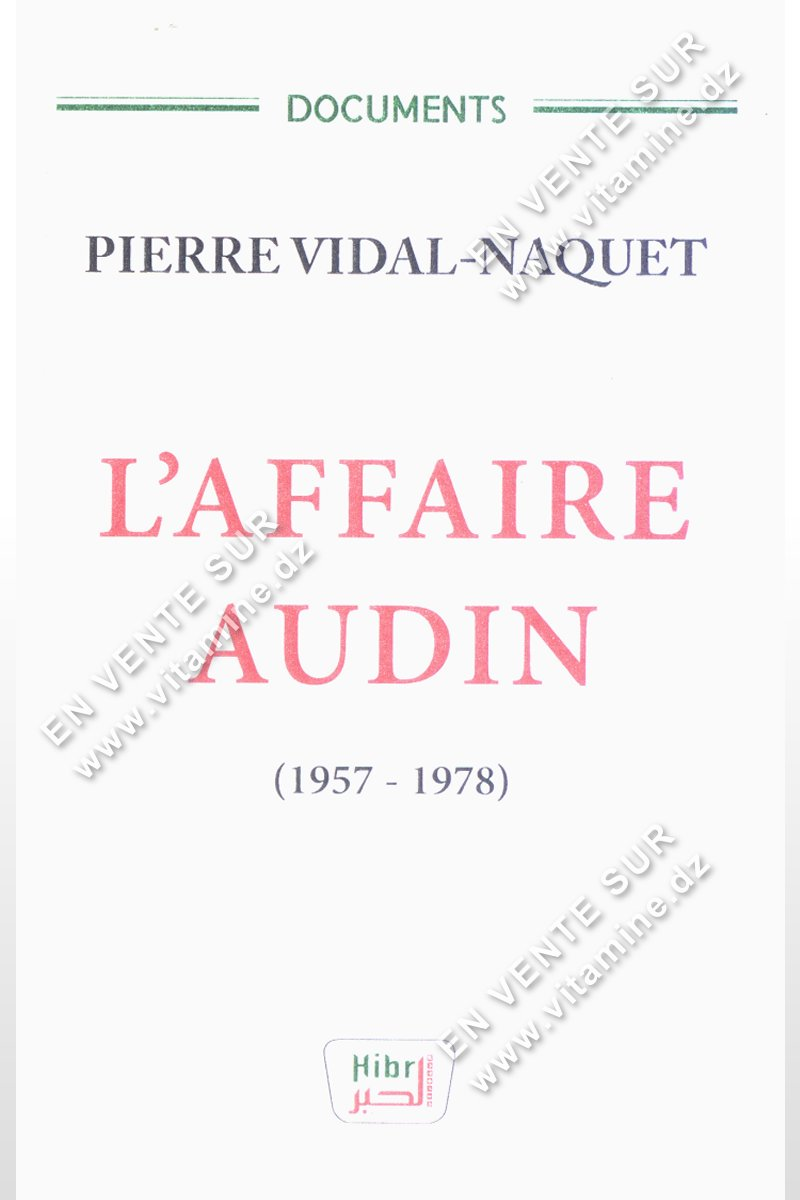 Pierre Vidal-Naquet - L'affaire Audin