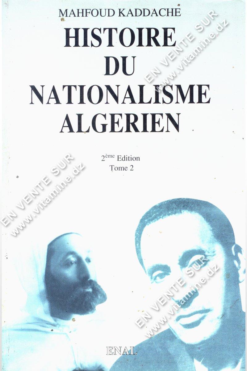 Mahfoud Kaddache - HISTOIRE DU NATIONALISME ALGÉRIEN (Tome 2)