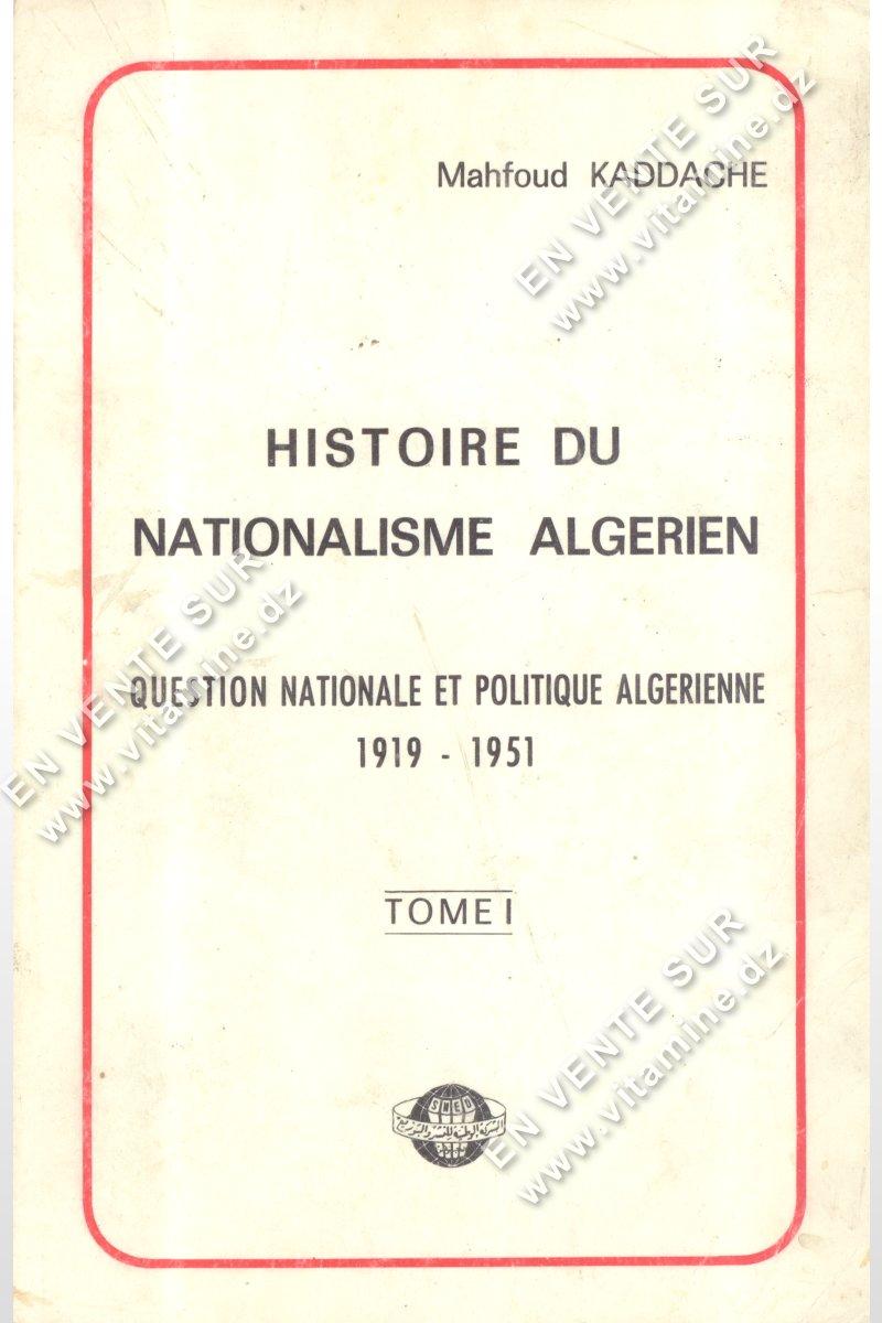 Mahfoud Kaddache - HISTOIRE DU NATIONALISME ALGÉRIEN (Tome 1)