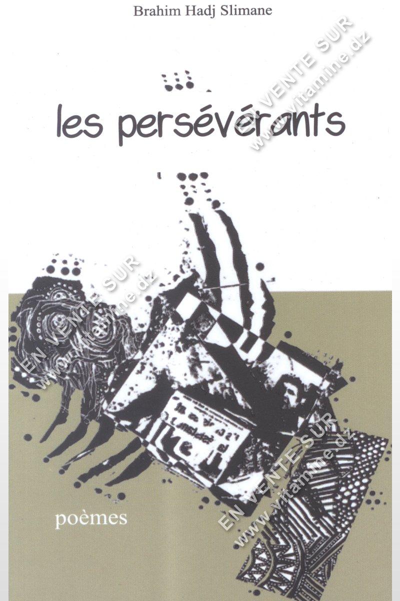 Brahim Hadj Slimane - Les persévérants