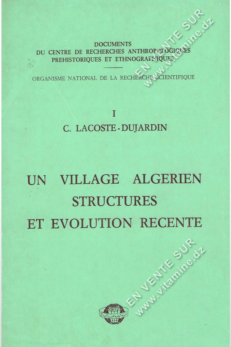C. Lacoste-Dujardin - Un village Algérien, structure et évolution récente