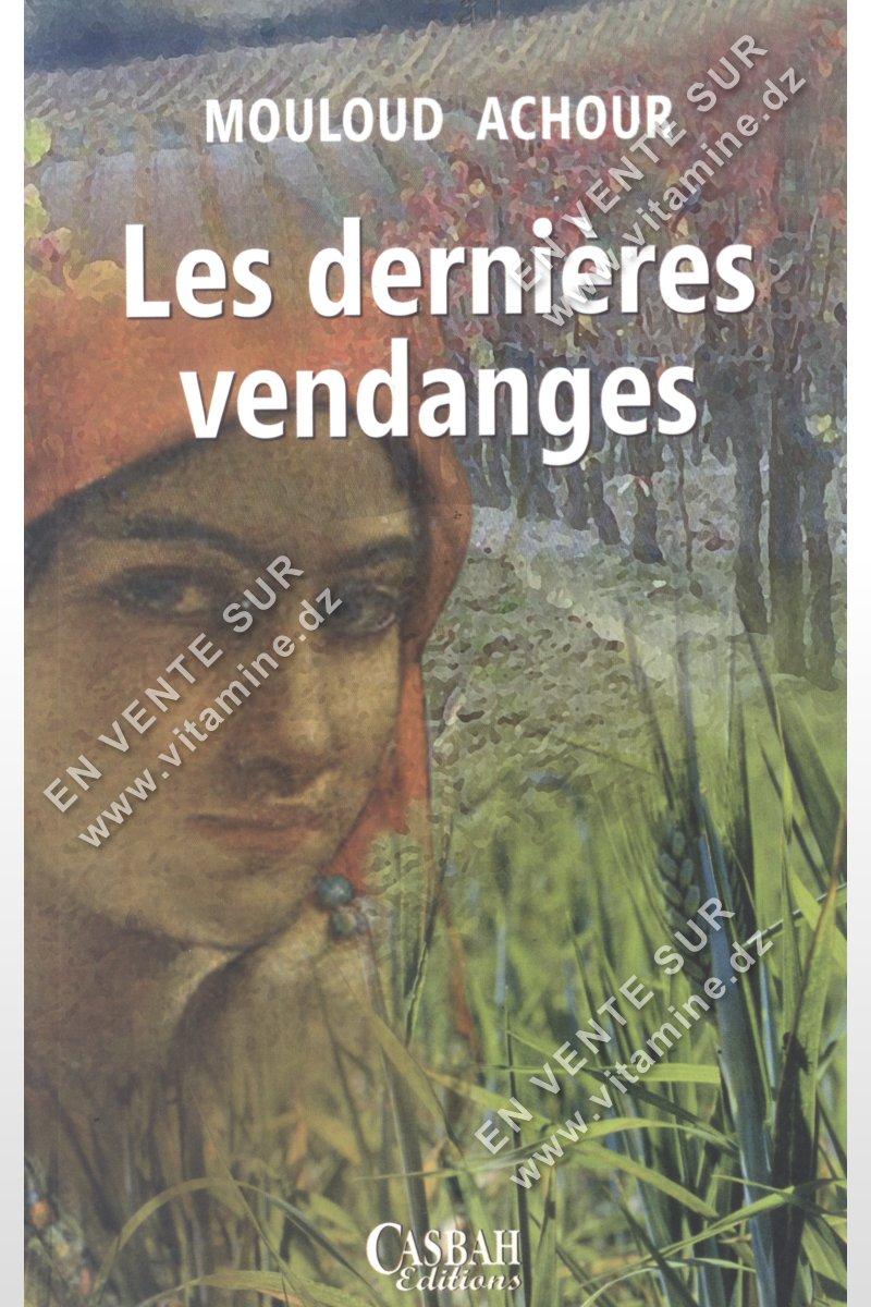 Mouloud Achour - Les dernières vendanges