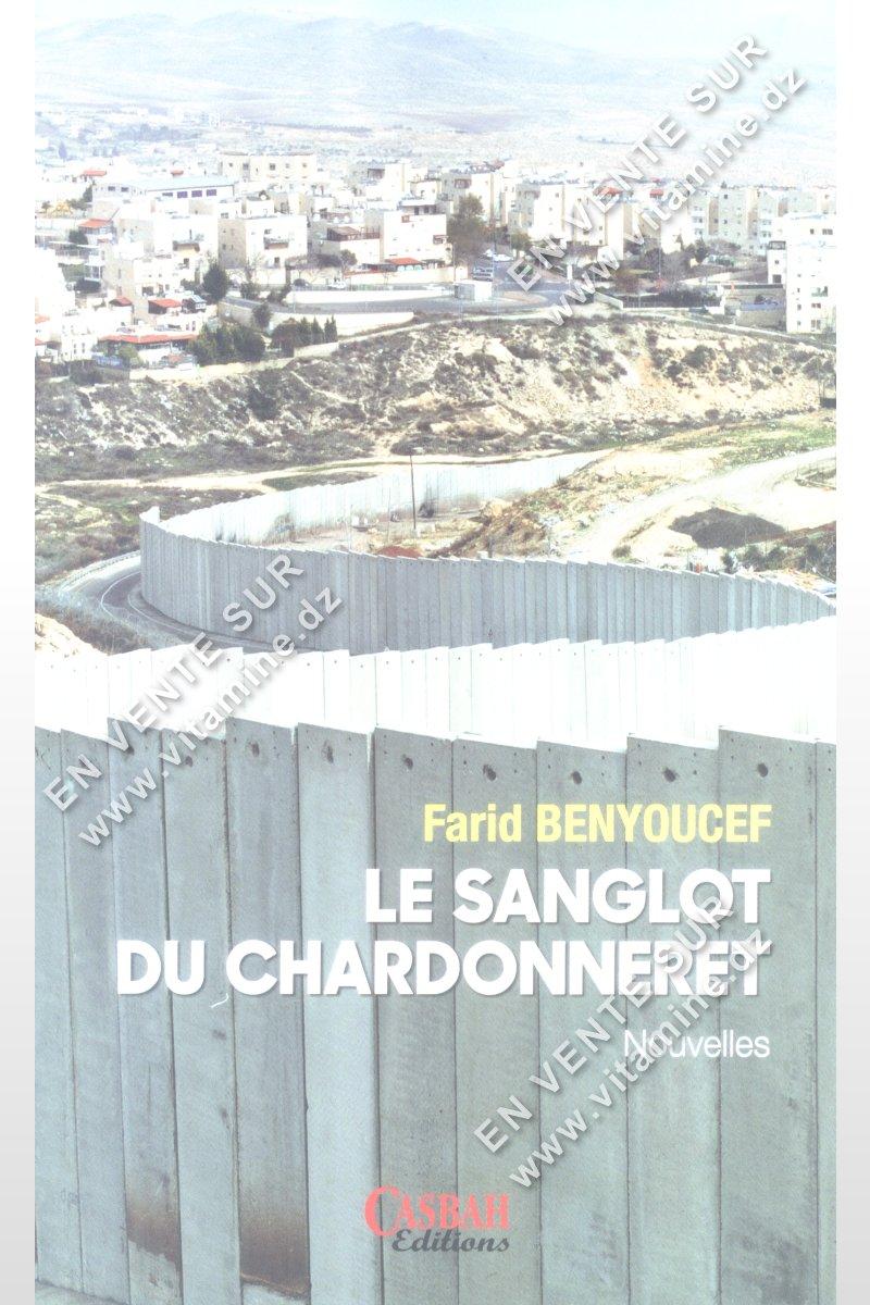 Farid Benyoucef - Le Sanglot Du Chardonneret