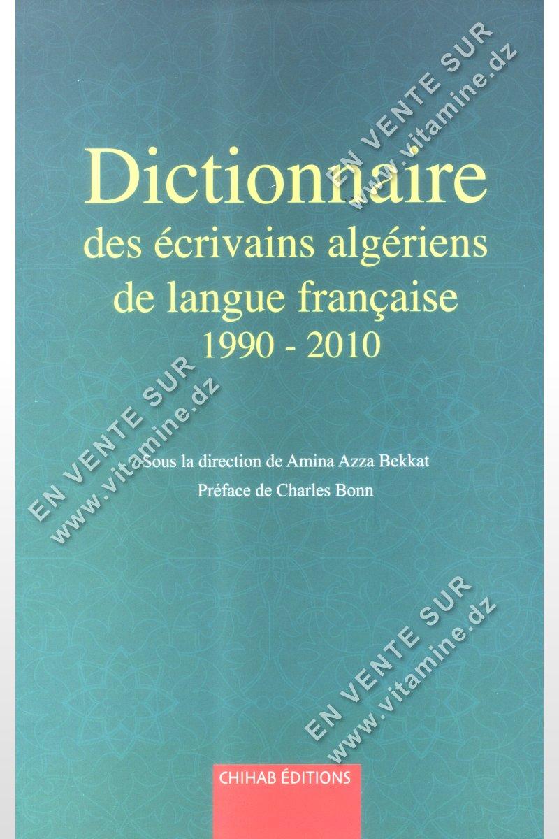 Dictionnaire des écrivains algériens de langue française 1990-2010