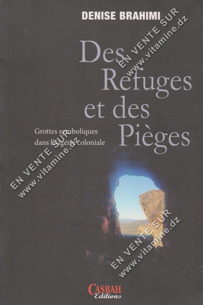 Denise Brahimi - Des Refuges et des Pièges
