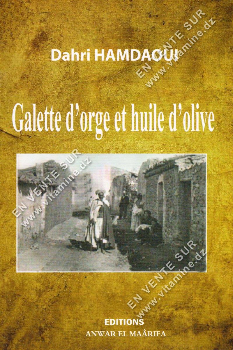 Dahri Hamdaoui – Galette d'orge et huile d'olive