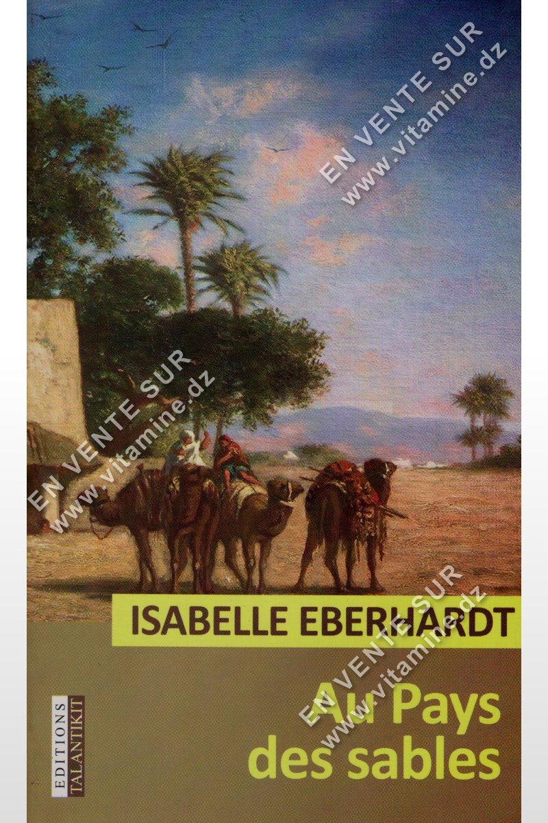 Isabelle Eberhardt - Au Pays Des Sables