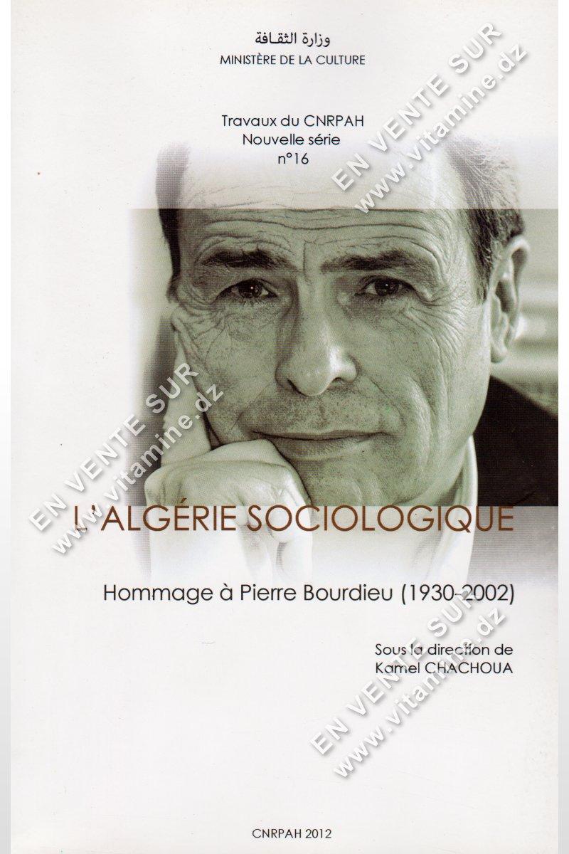 Kamel Chachoua – L'Algérie sociologique