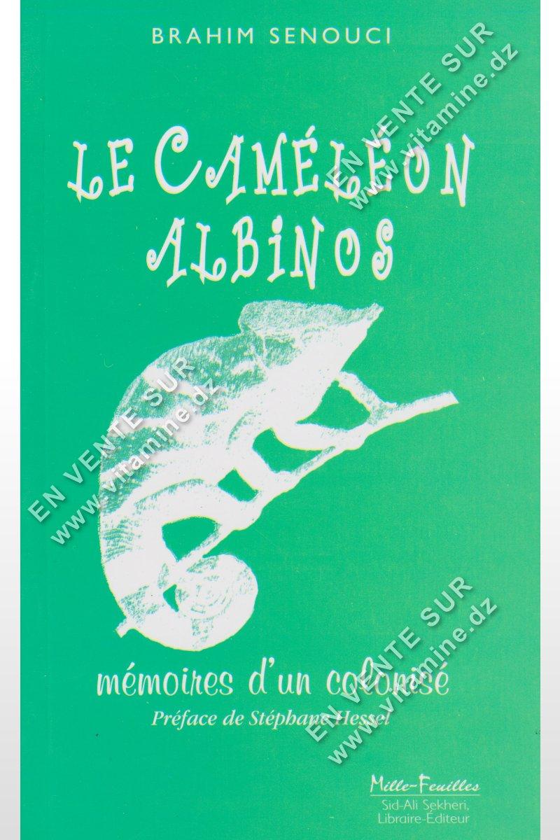 Brahim Senouci – Le Caméléon Albinos Mémoires d'un colonisé