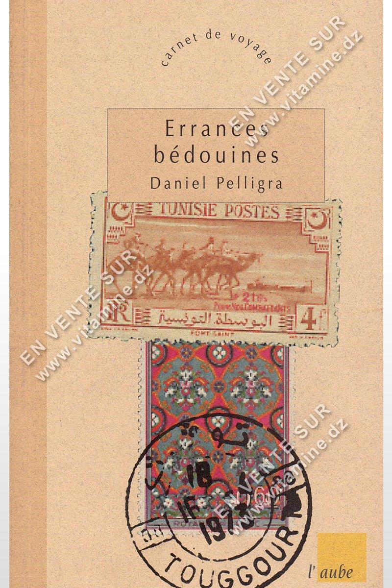 Daniel Pelligra – Errances Bédouines