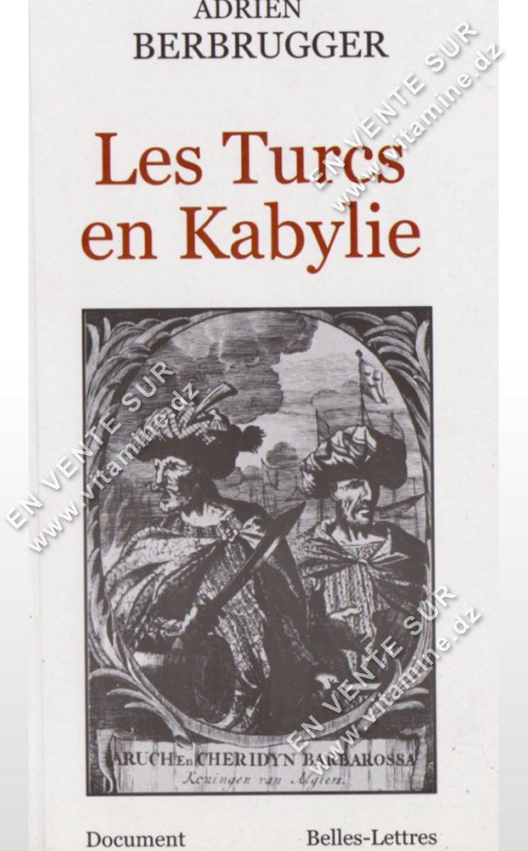 Adrien Berbrugger – Les Turcs en Kabylie