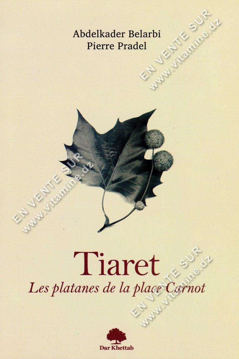 Abdelkader Belarbi et Pierre Pradel – Tiaret Les platanes de la place Carnot