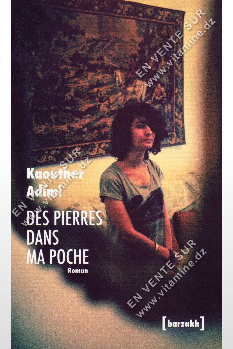 Kaouther Adimi - Des Pierres Dans Ma Poche