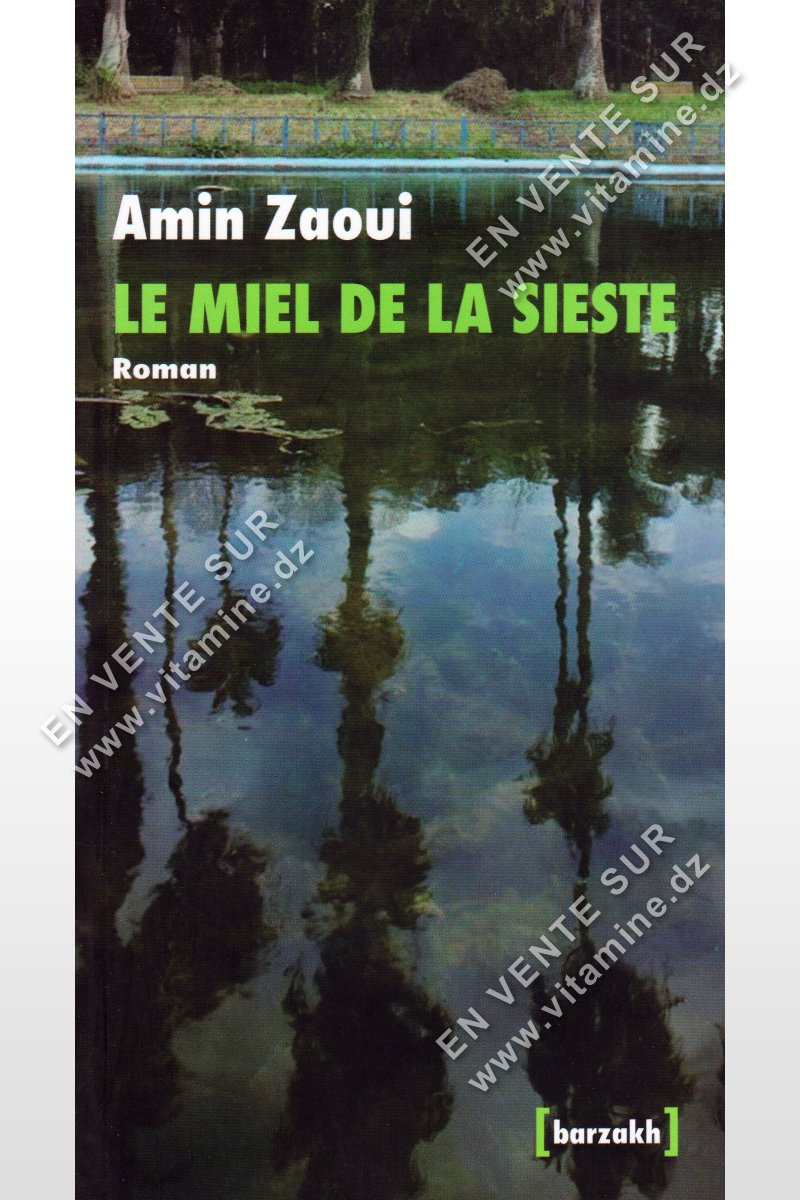Amin Zaoui - LE MIEL DE LA SIESTE