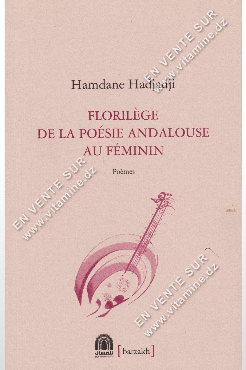 Hamdane Hadjadji - Florilège de la poésie andalouse au féminin
