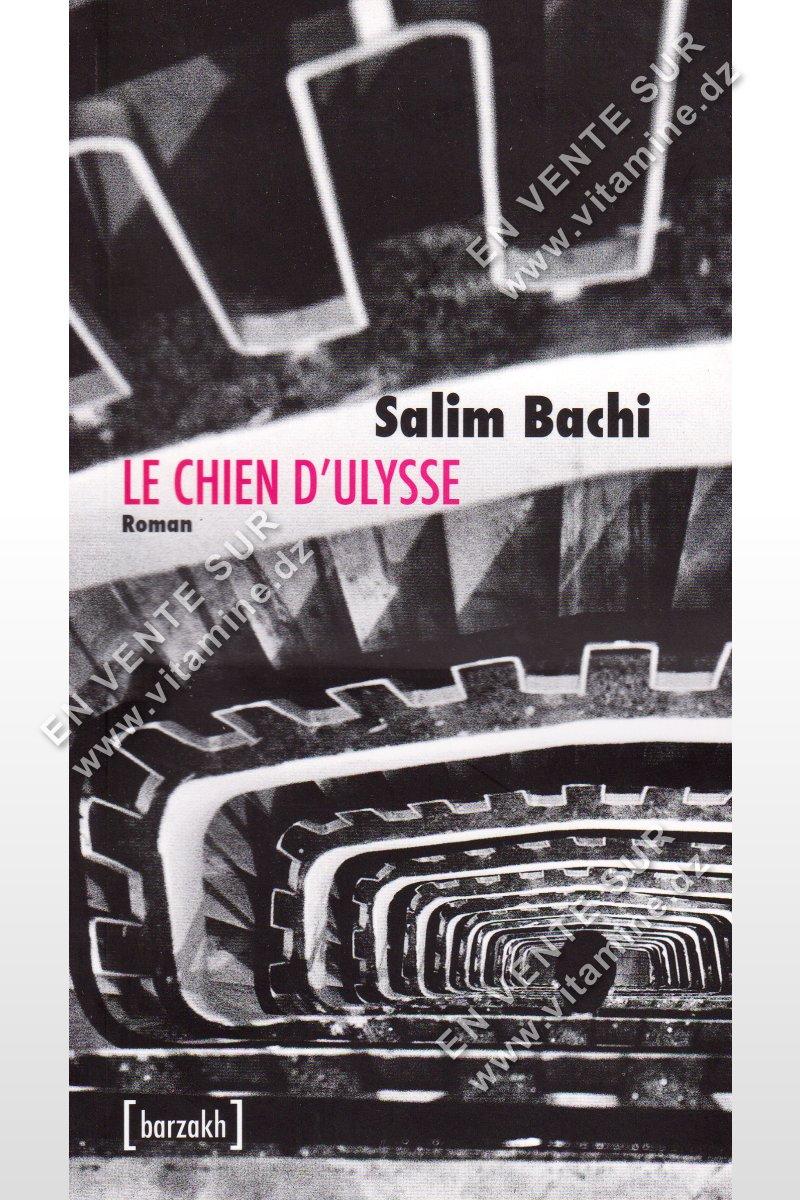 Salim Bachi - Le chien d'Ulysse