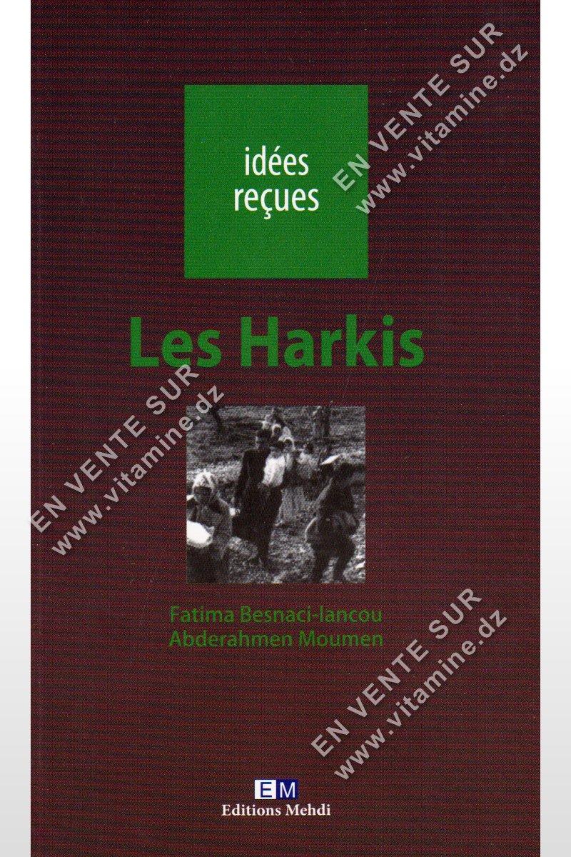 Fatima Besnaci-lancou et Abderahmen Moumen - Les Harkis