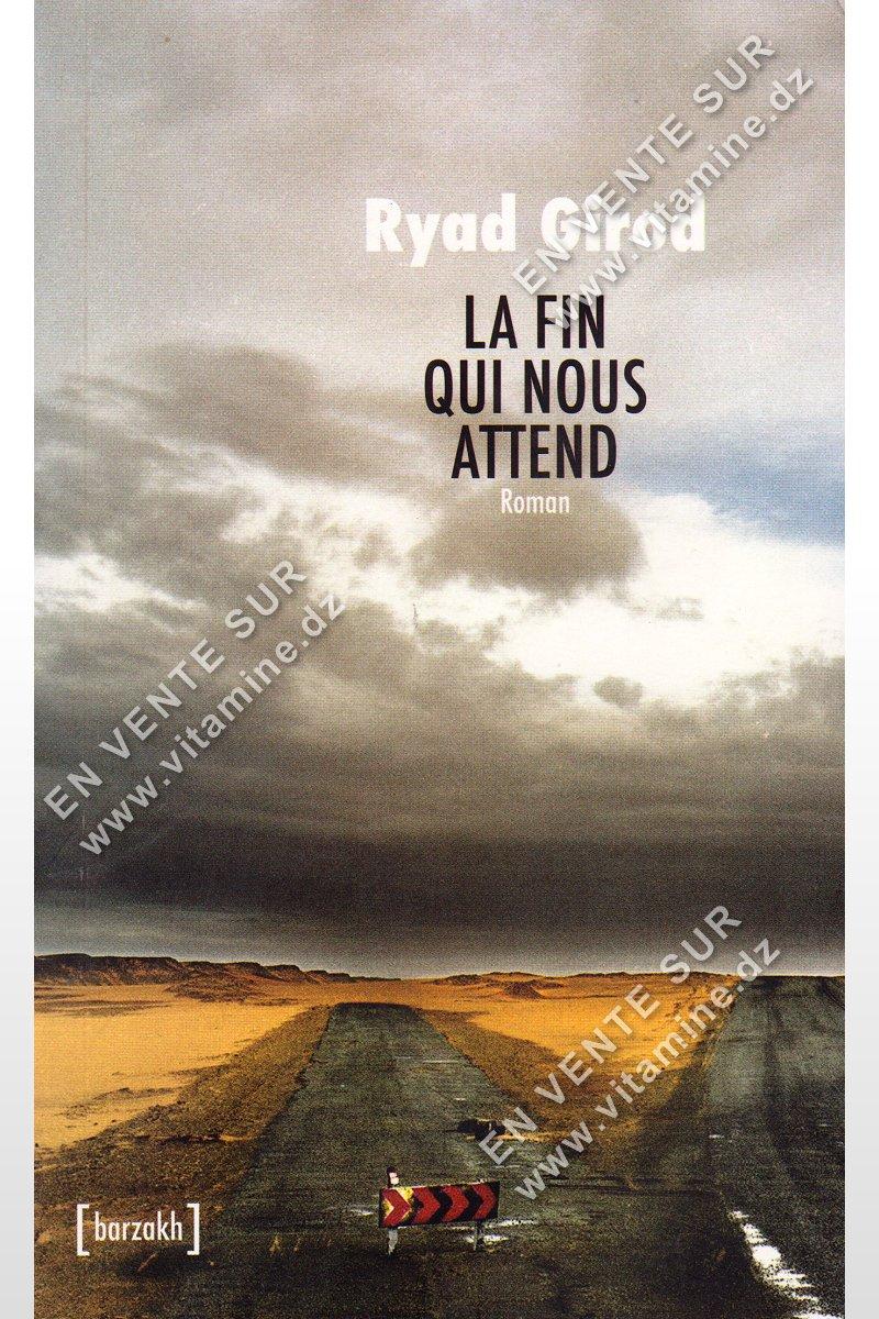 Ryad Girod - LA FIN QUI NOUS ATTEND