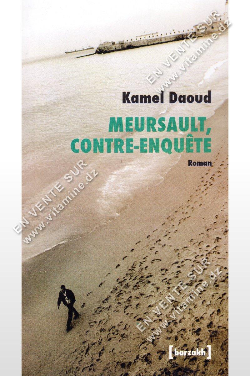 Kamel Daoud - MEURSAULT , Contre-Enquête