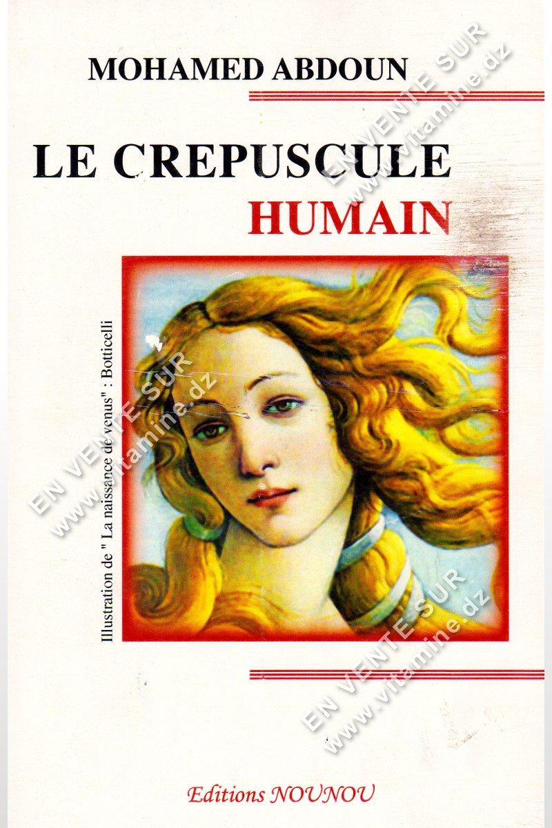 Mohamed Abdoun - LE CRÉPUSCULE HUMAIN