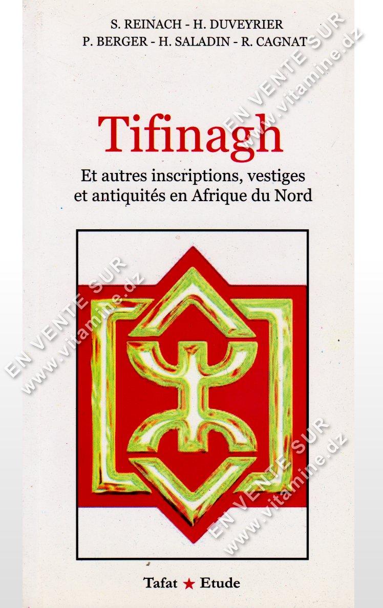 S.Reinach – Tifinagh Et autres Inscriptions, Vestiges et Antiquités en Afrique du Nord