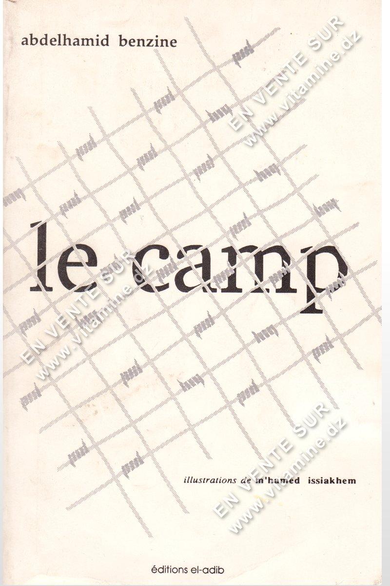 Abdelhamid Benzine - Le camp