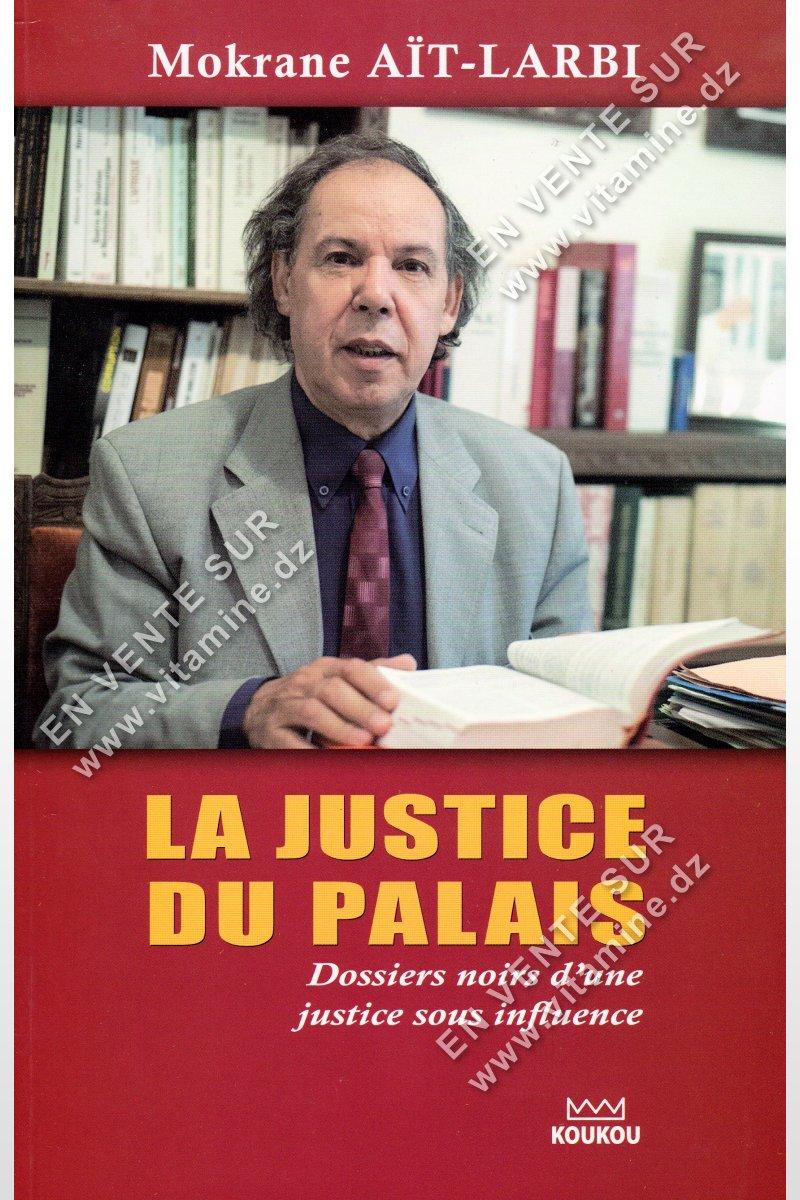 Mokrane Ait-Larbi - La justice du palais