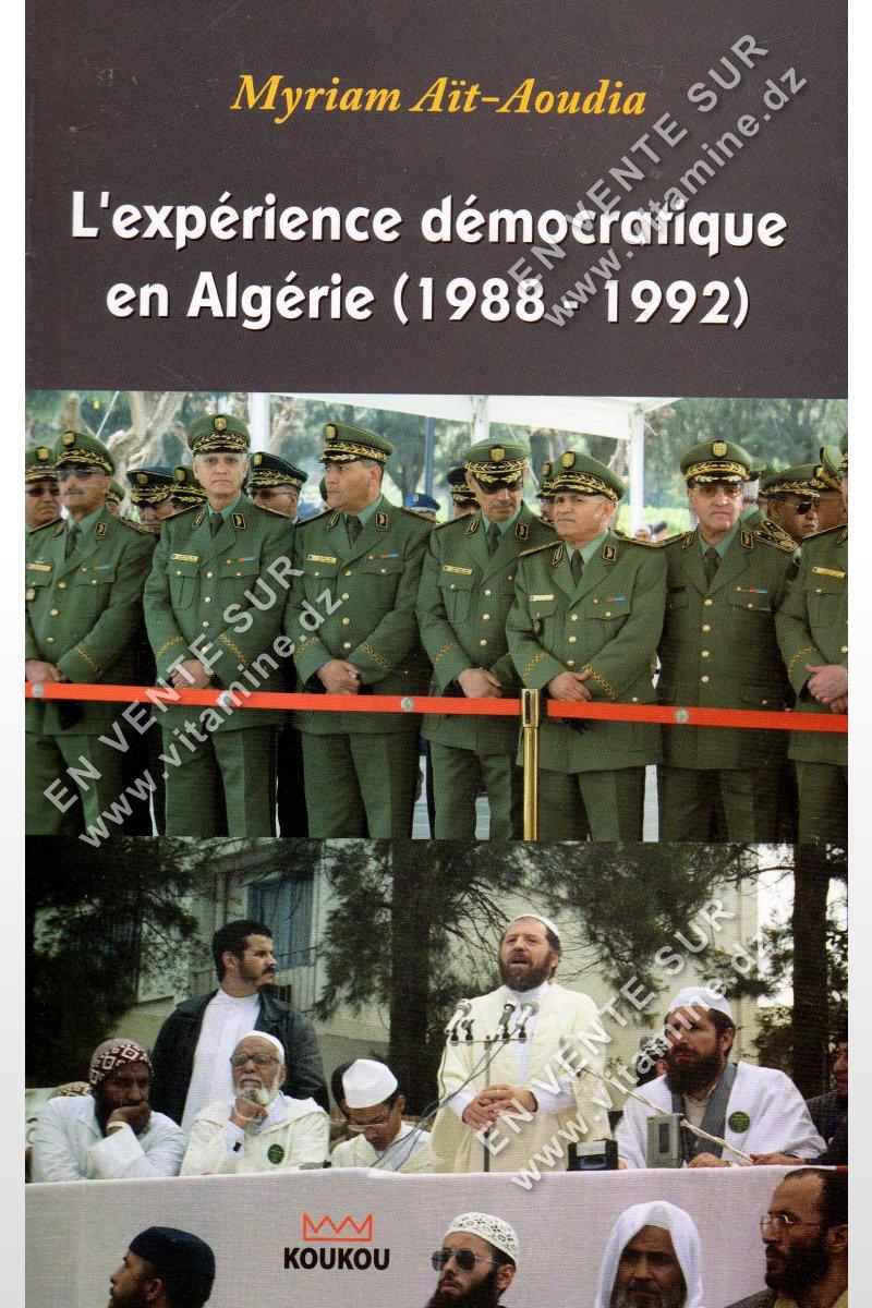 Myriam Ait-Aoudia - L'expérience démocratique en Algérie (1988-1992)