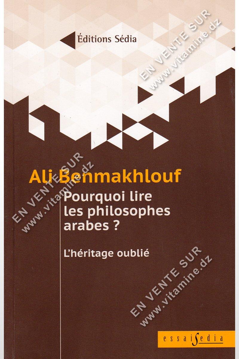 Ali Benmakhlouf - Pourquoi lire les philosophes arabes ?