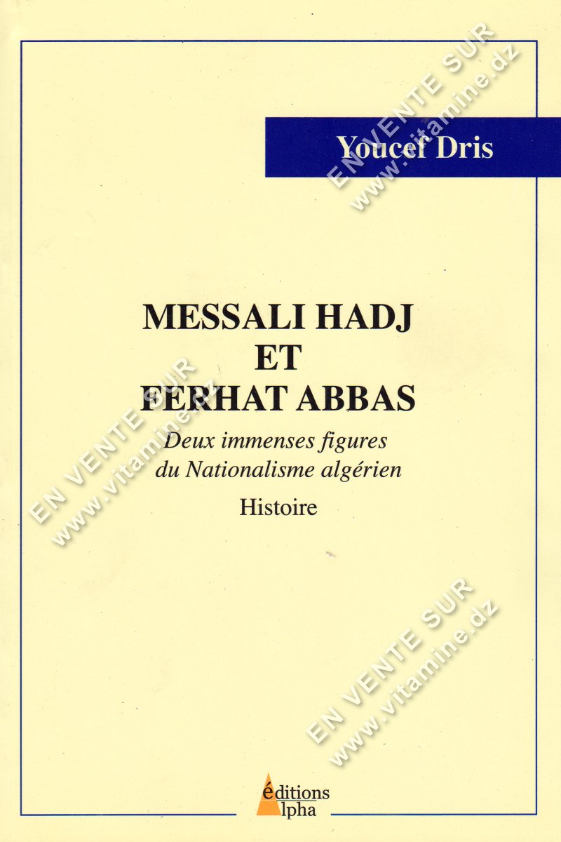 Youcef Dris - Messali Hadj et Ferhat Abbas