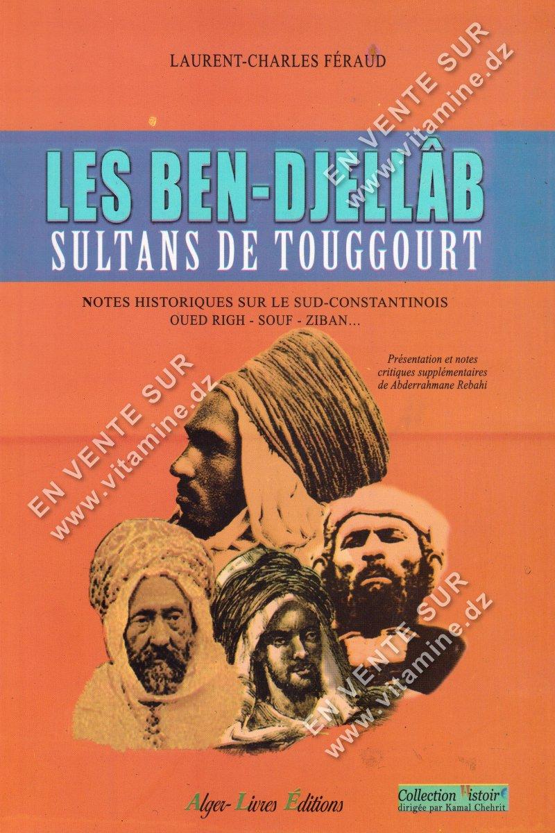Laurent-Charles Féraud - Les Ben-Djellâb Sultans de Touggourt