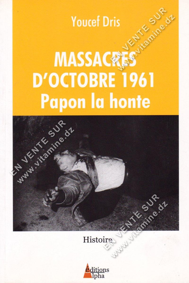 Youcef Dris - Massacres d'Octobre 1961 Papon la honte