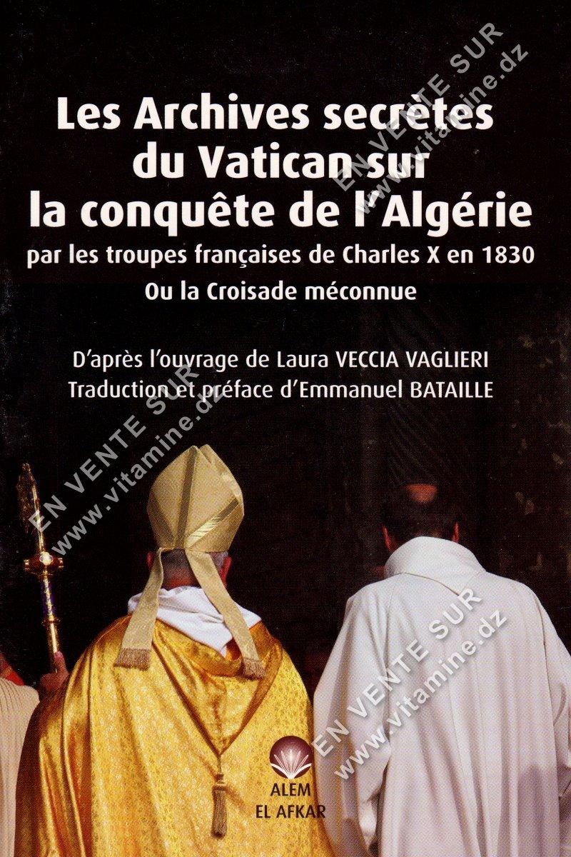 Laura Veccia Vaglieri - Les archives secrètes du Vatican sur la conquête de l'Algérie