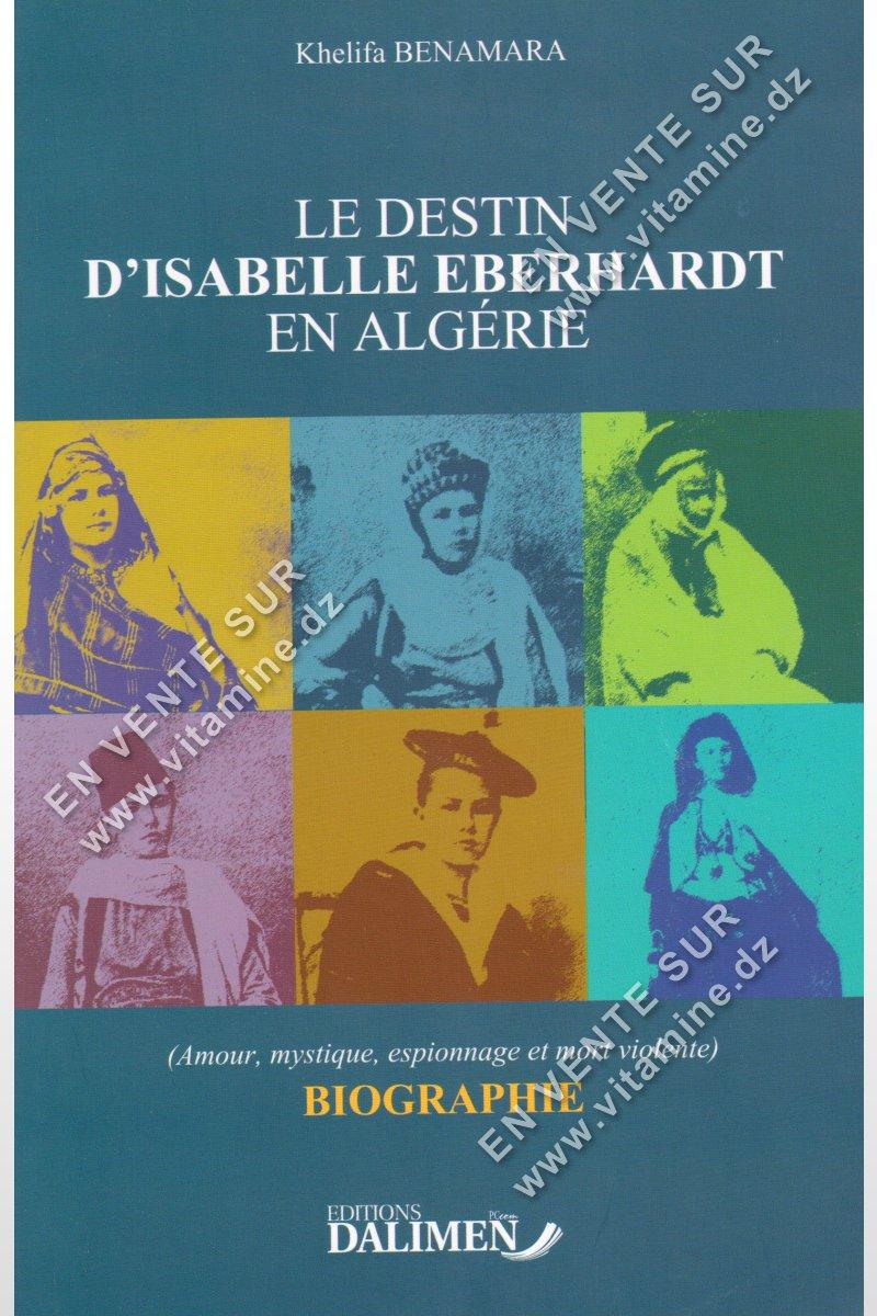 Khelifa Benamara - Le Destin d'Isabelle Eberhardt en Algérie