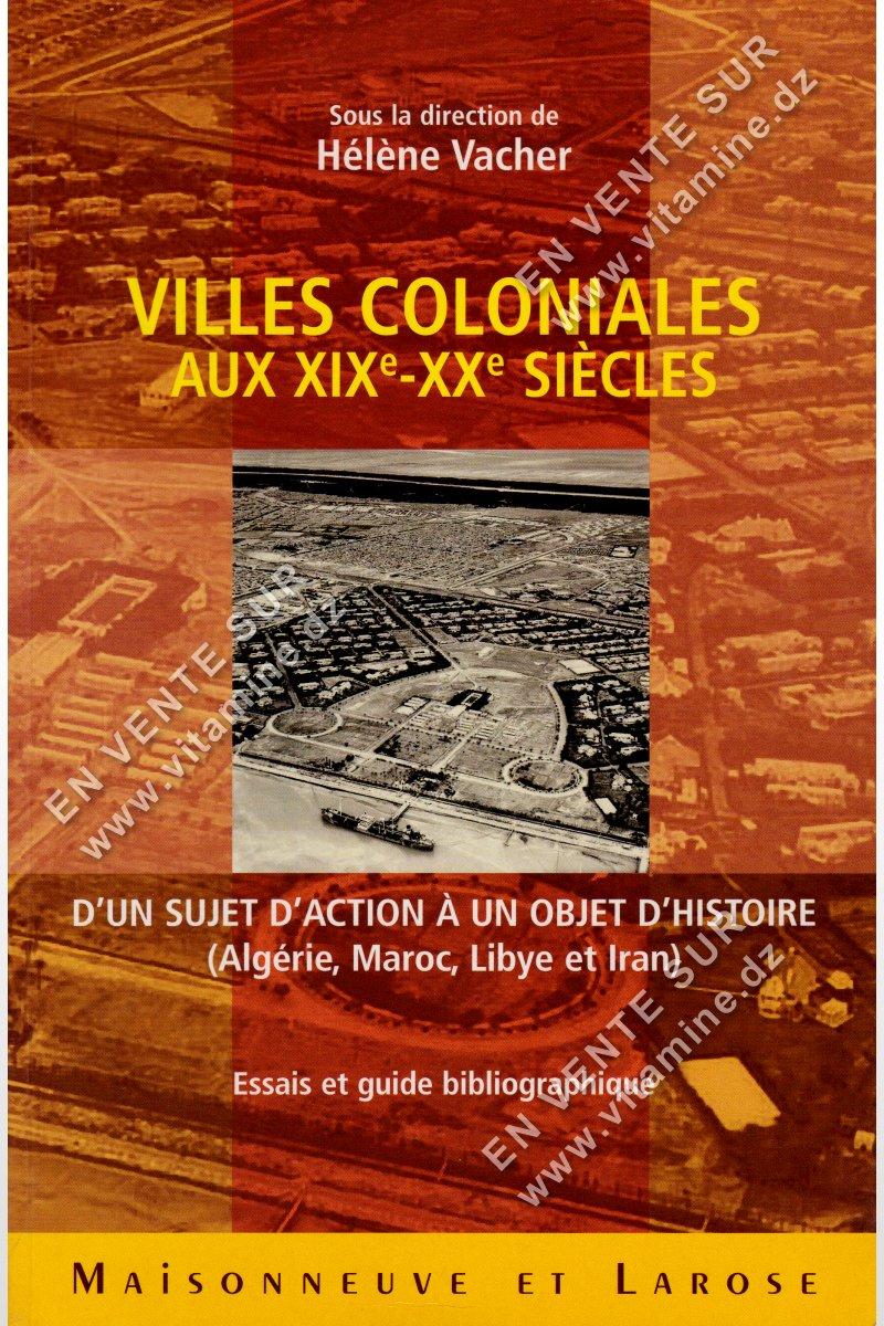 Hélène Vacher - VILLE COLONIALES AUX XIX - XX Siècles