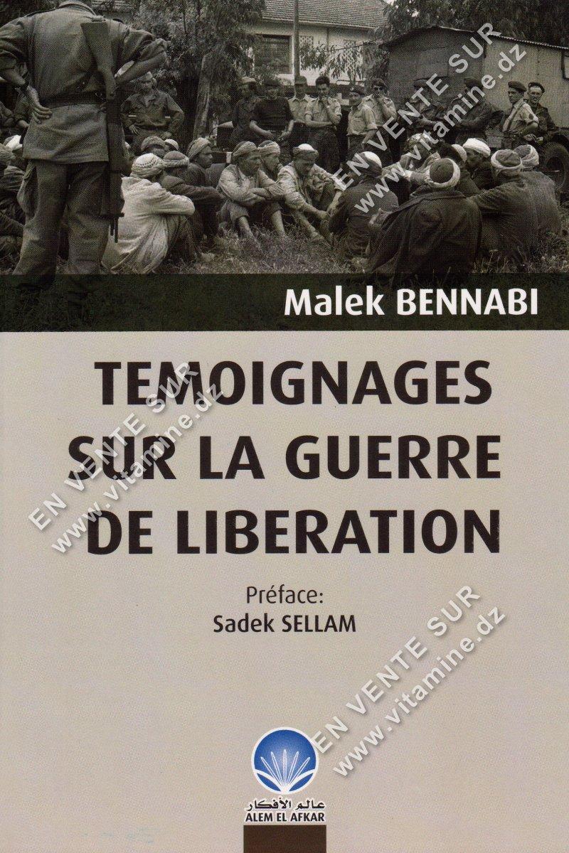 Malek Bennabi - Témoignages sur la guerre de libération