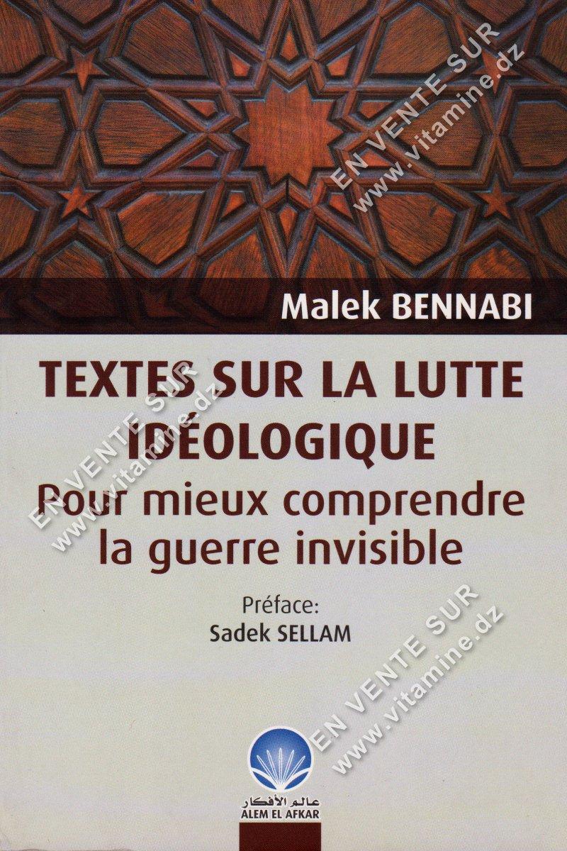 Malek Bennabi - Textes sur la lutte idéologique