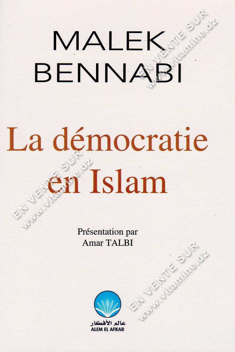 Malek Bennabi - La démocratie en Islam