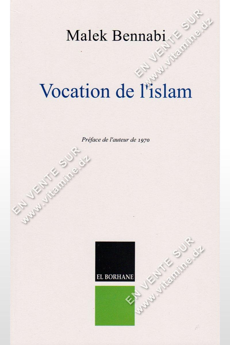 Malek Bennabi - Vocation de l'islam