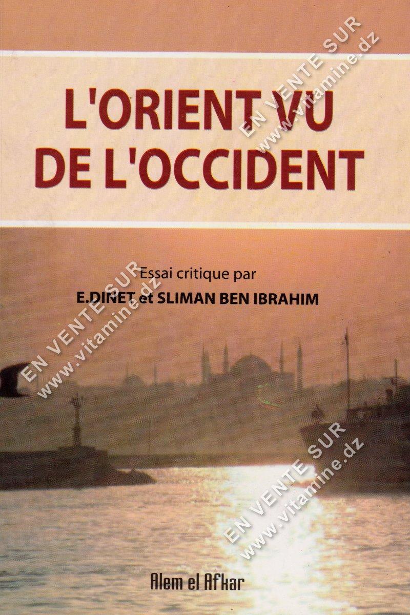 E.Dinet et Sliman ben Ibrahim - L'orient vu de l'occident