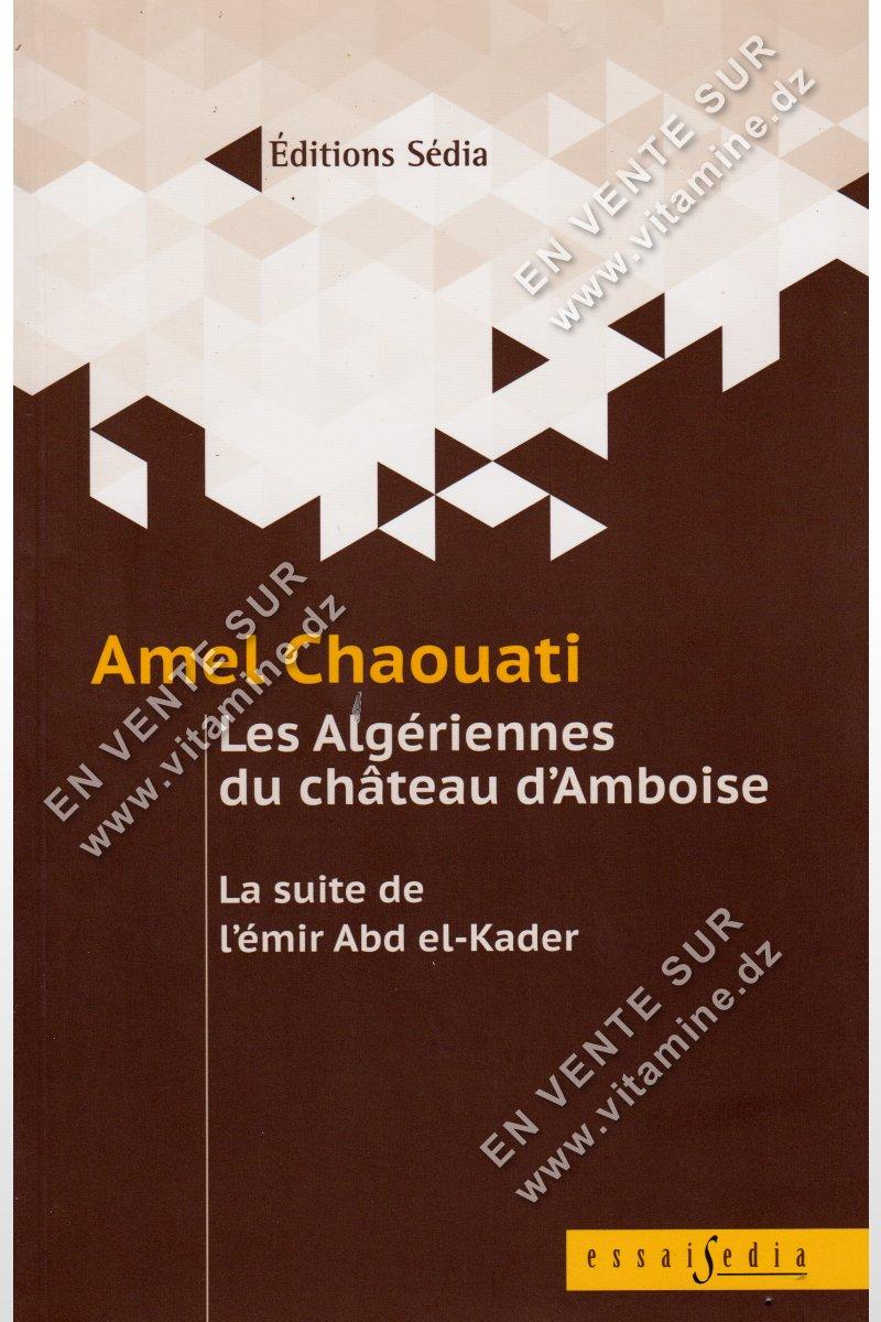 Amel Chaouati - Les Algériennes du Château d'Amboise