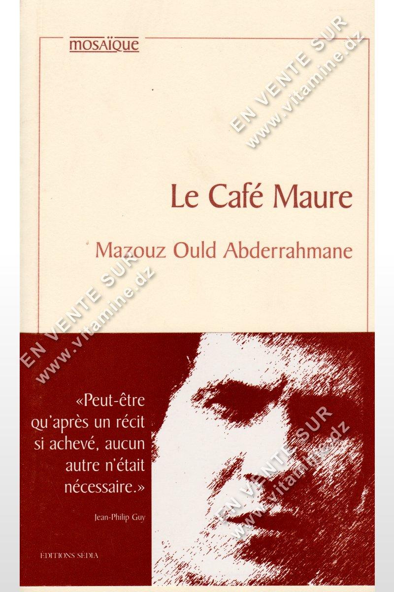 Mazouz Ould Abderrahmane - Le Café Maure