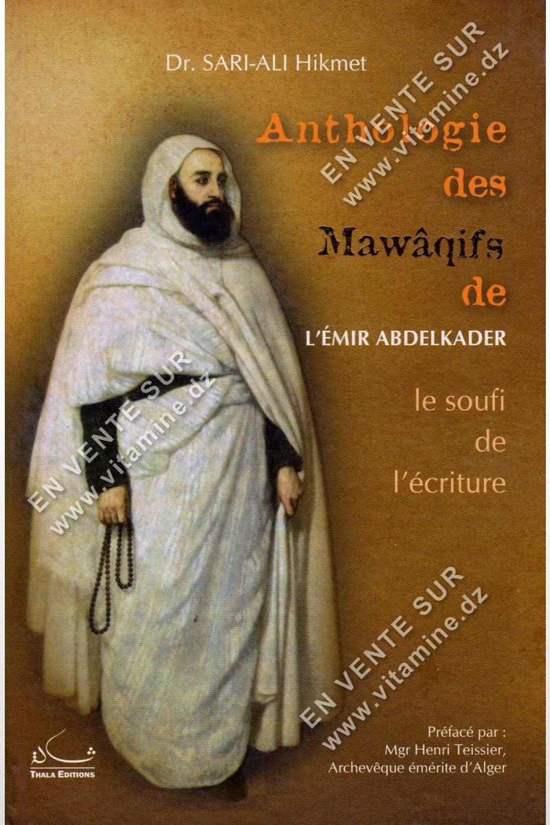 Sari-Ali Hikmet - Anthologie des Mawâqifs de l'Émir Abdelkader le soufi de l'écriture