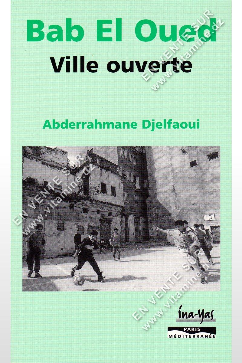 Abderrahmane Djelfaoui - Bab El Oued Ville ouverte