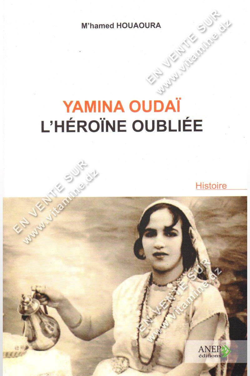 M'hamed Houaoura - Yamina Oudai l'héroïne oubliée