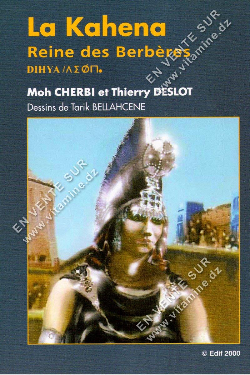 Moh Cherbi et Thierry Deslot - La Kahena Reine des Berbères