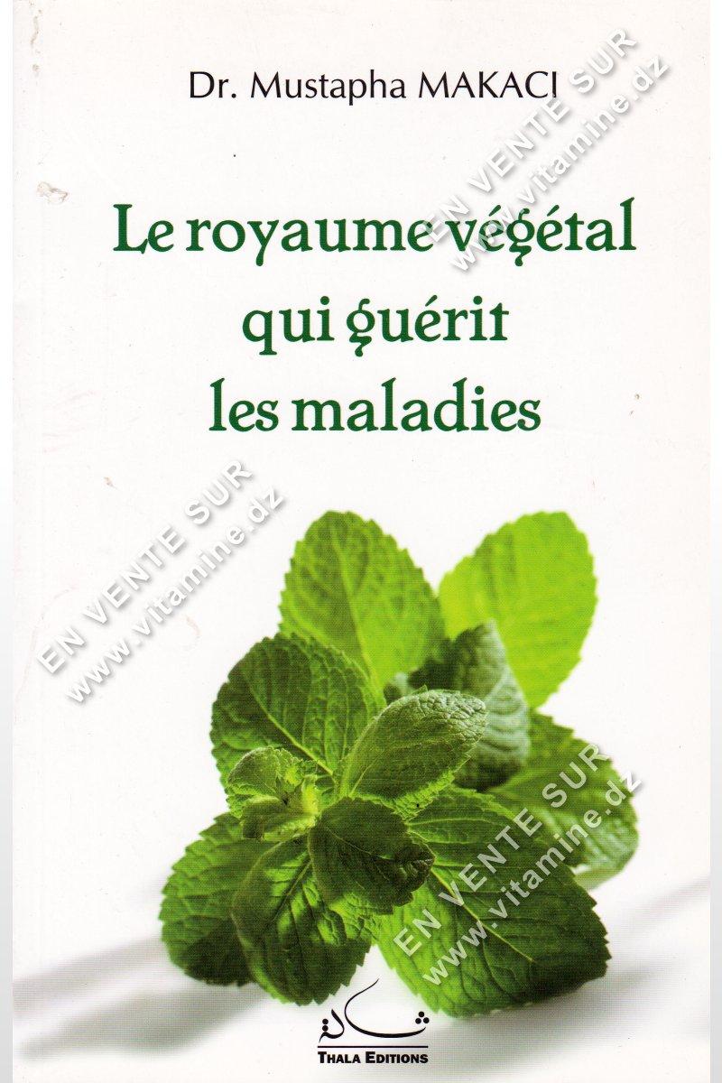 Mustapha Makaci - Le royaume végétal qui guérit les maladies