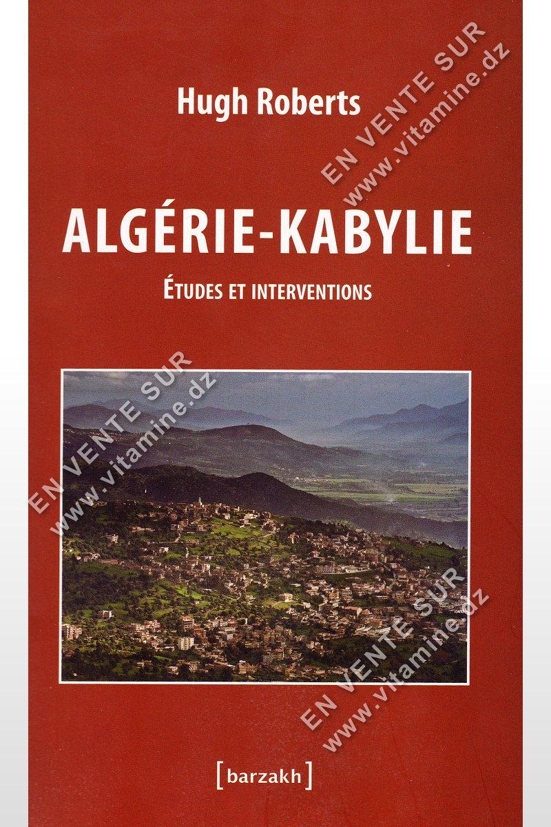 Hugh Roberts - Algérie-Kabylie études et interventions